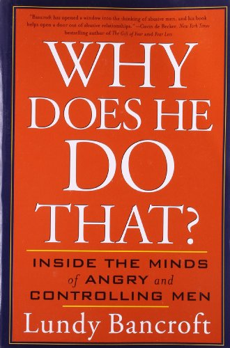 Why Does He Do That?- Inside the Minds of Angry and Controlling Men
